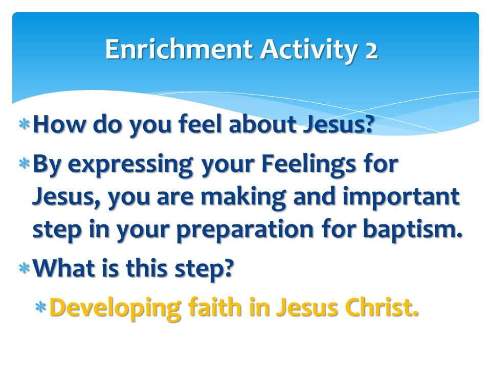 Enrichment Activity 2 How do you feel about Jesus