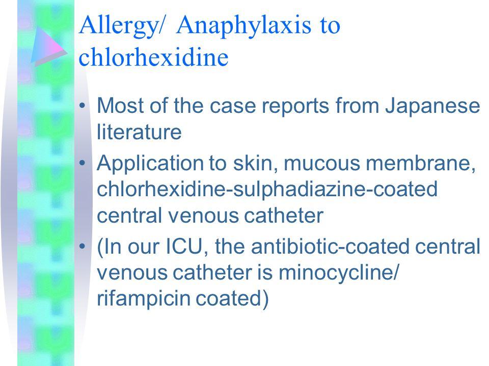 Allergy/ Anaphylaxis to chlorhexidine
