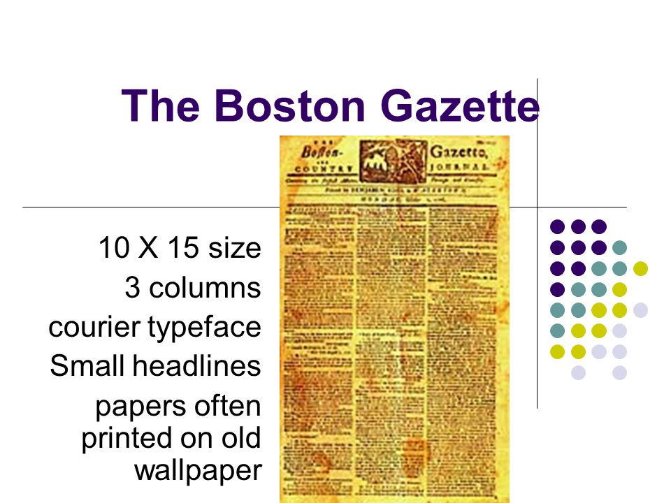 The Boston Gazette 10 X 15 size 3 columns courier typeface