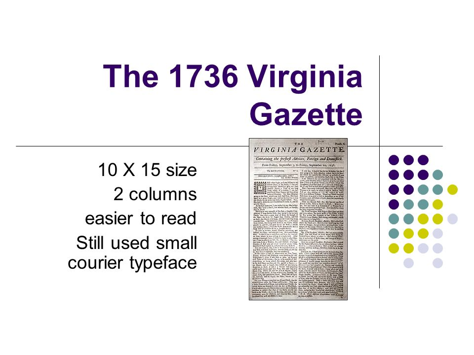 The 1736 Virginia Gazette 10 X 15 size 2 columns easier to read
