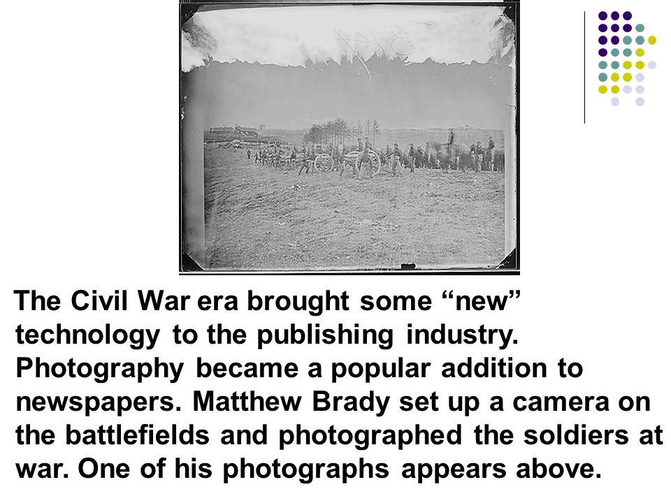 The Civil War era brought some new technology to the publishing industry.