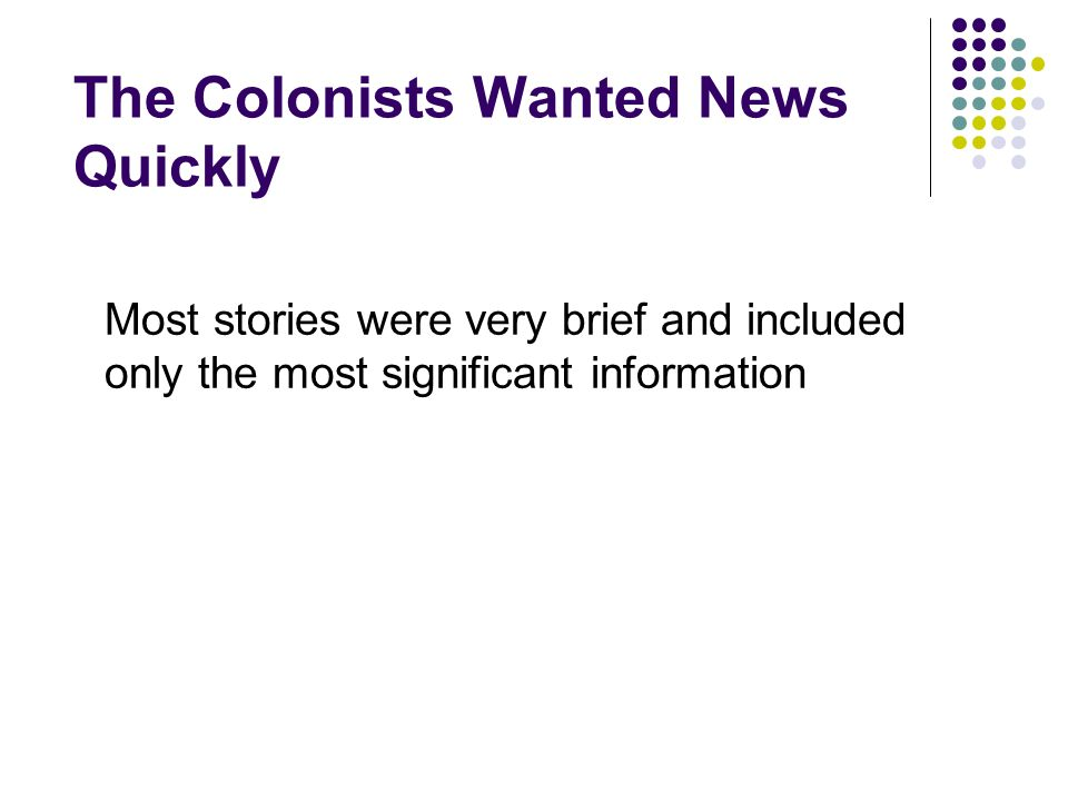 The Colonists Wanted News Quickly