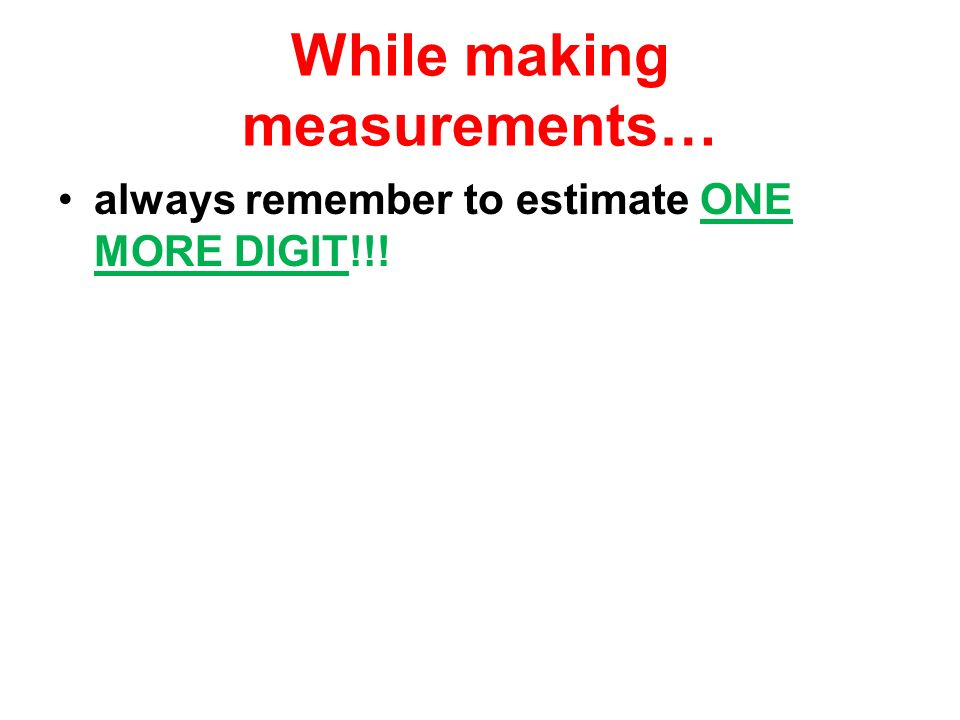 While making measurements…