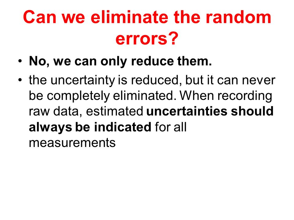 Can we eliminate the random errors