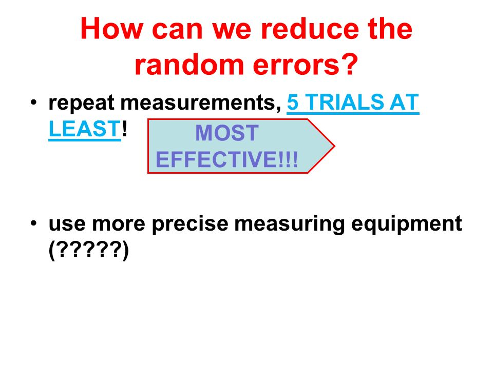 How can we reduce the random errors