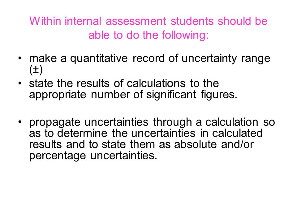 Within internal assessment students should be able to do the following:
