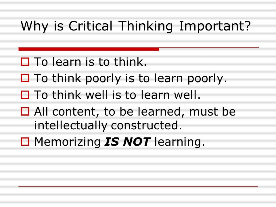 Why is Critical Thinking Important