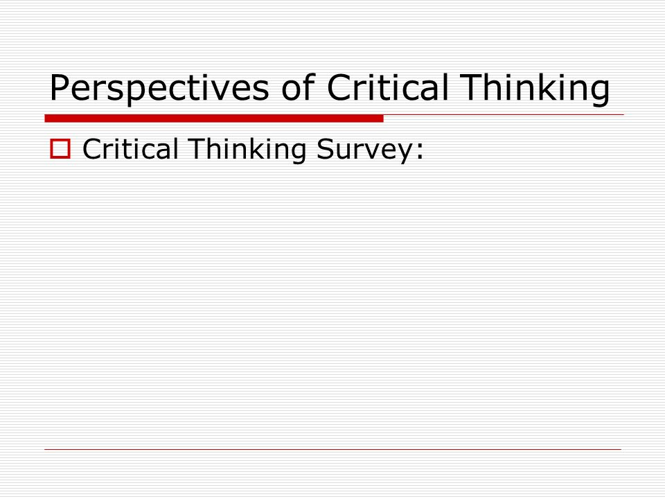 Perspectives of Critical Thinking