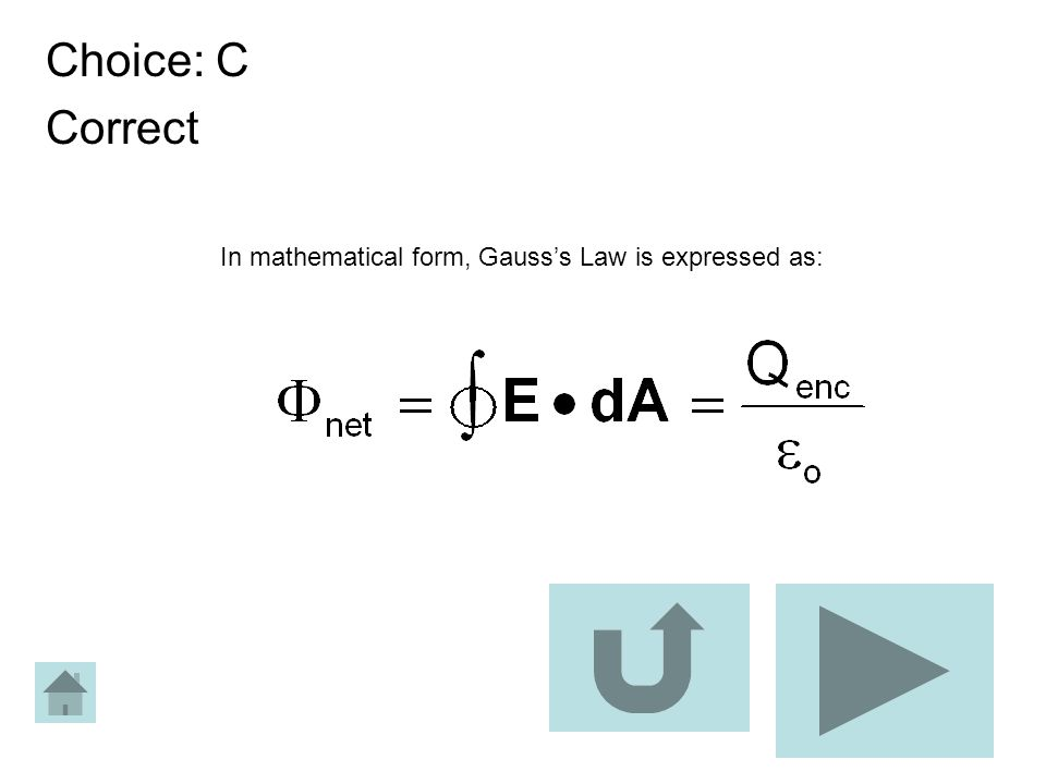 Choice: C Correct In mathematical form, Gauss's Law is expressed as: