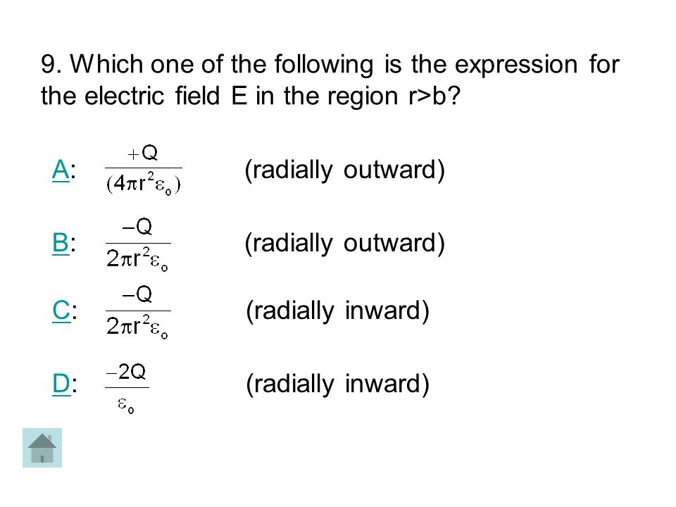 9. Which one of the following is the expression for the electric field E in the region r>b