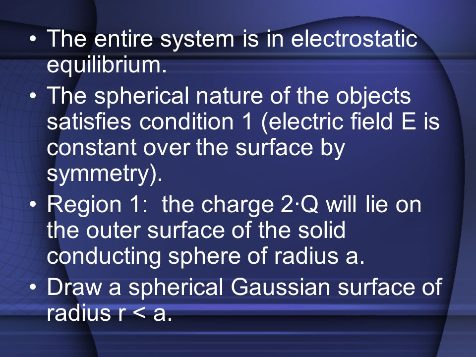 The entire system is in electrostatic equilibrium.