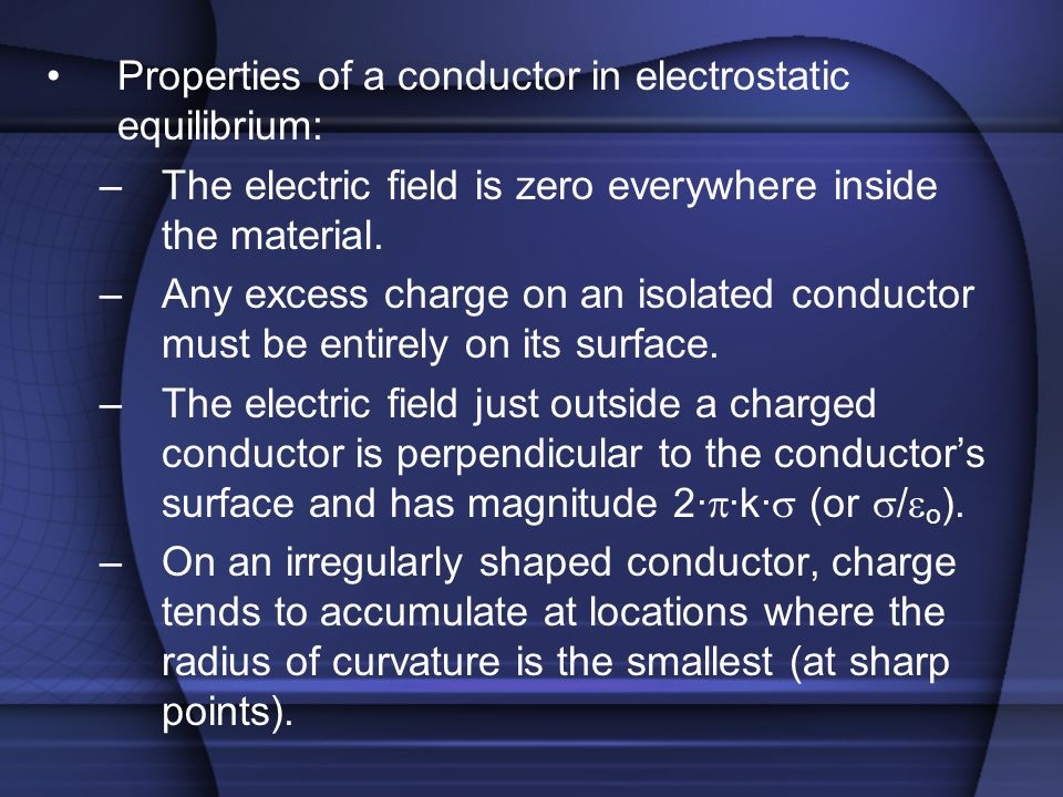 Properties of a conductor in electrostatic equilibrium: