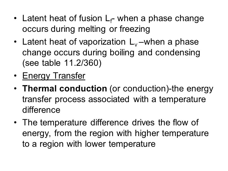 Latent heat of fusion Lf- when a phase change occurs during melting or freezing