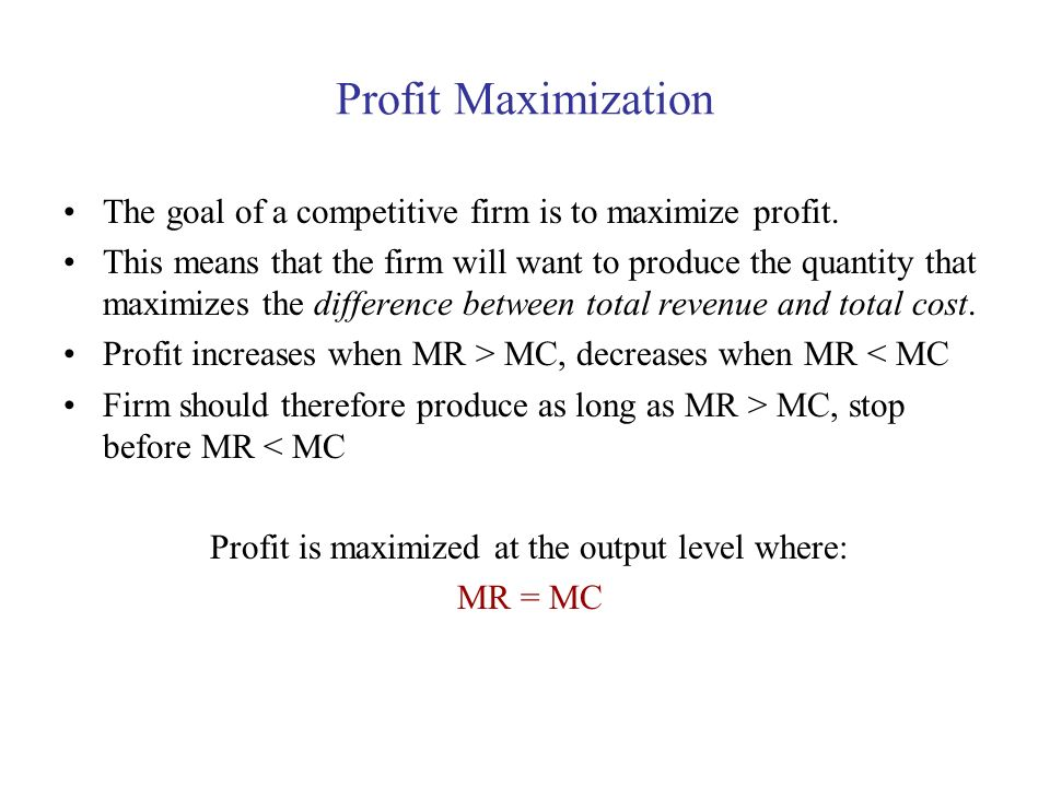 Profit is maximized at the output level where: