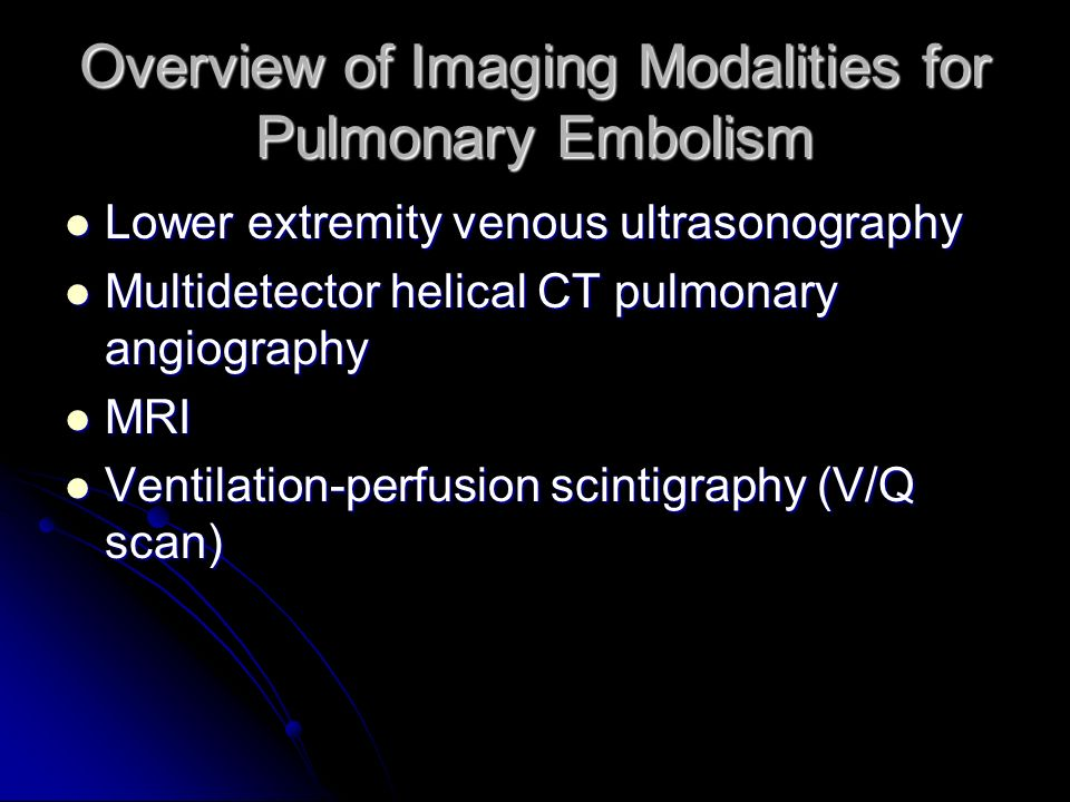 Overview of Imaging Modalities for Pulmonary Embolism