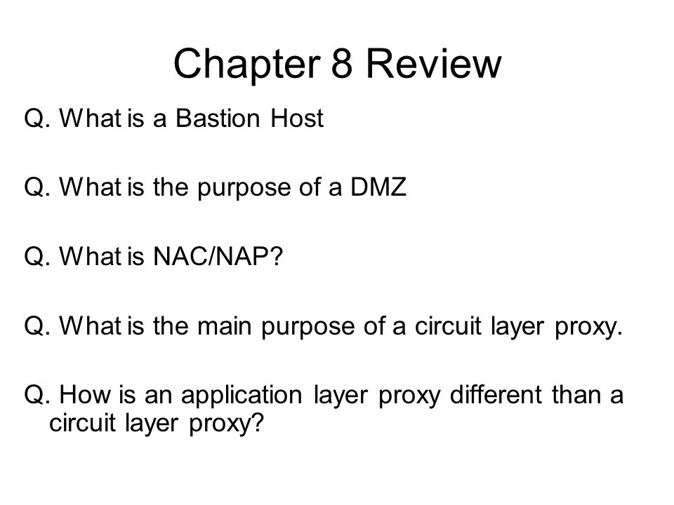 Chapter 8 Review Q. What is a Bastion Host