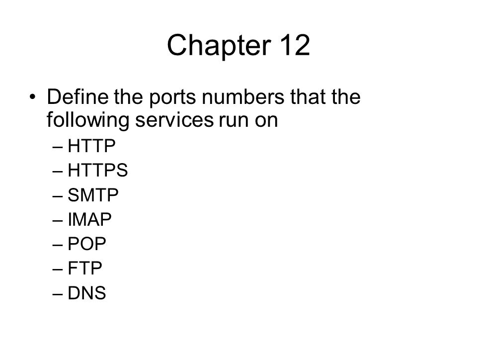 Chapter 12 Define the ports numbers that the following services run on