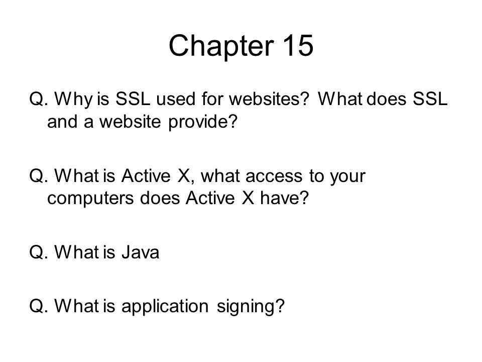 Chapter 15 Q. Why is SSL used for websites What does SSL and a website provide
