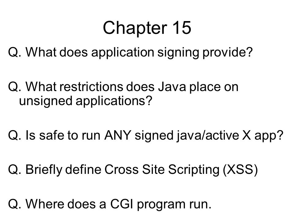 Chapter 15 Q. What does application signing provide