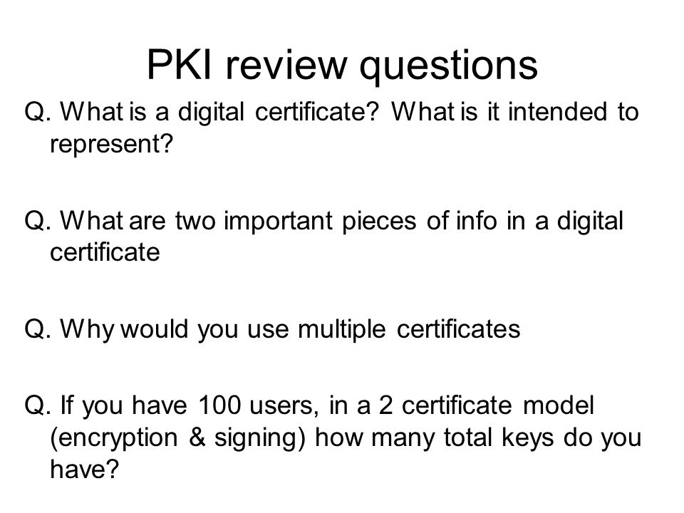 PKI review questions Q. What is a digital certificate What is it intended to represent