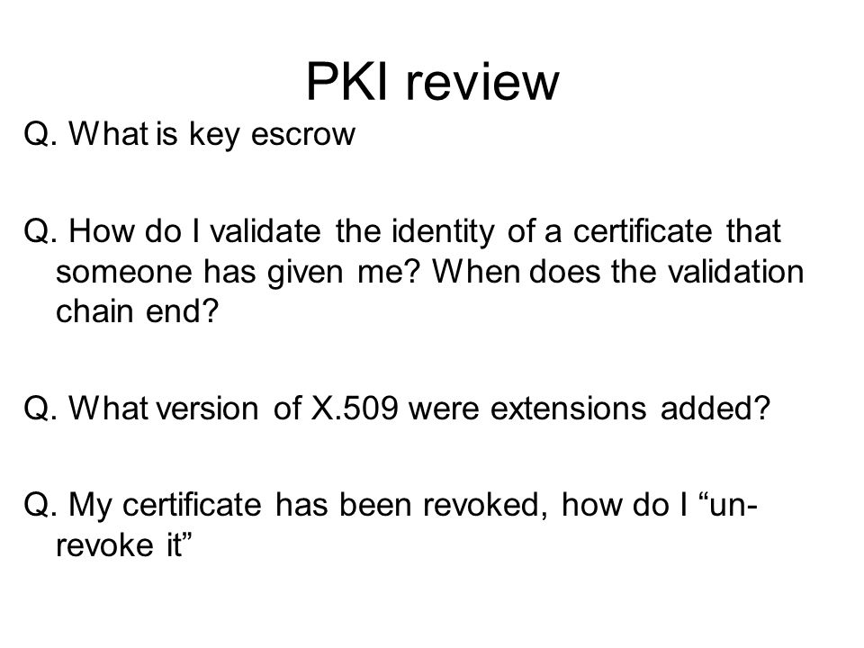 PKI review Q. What is key escrow