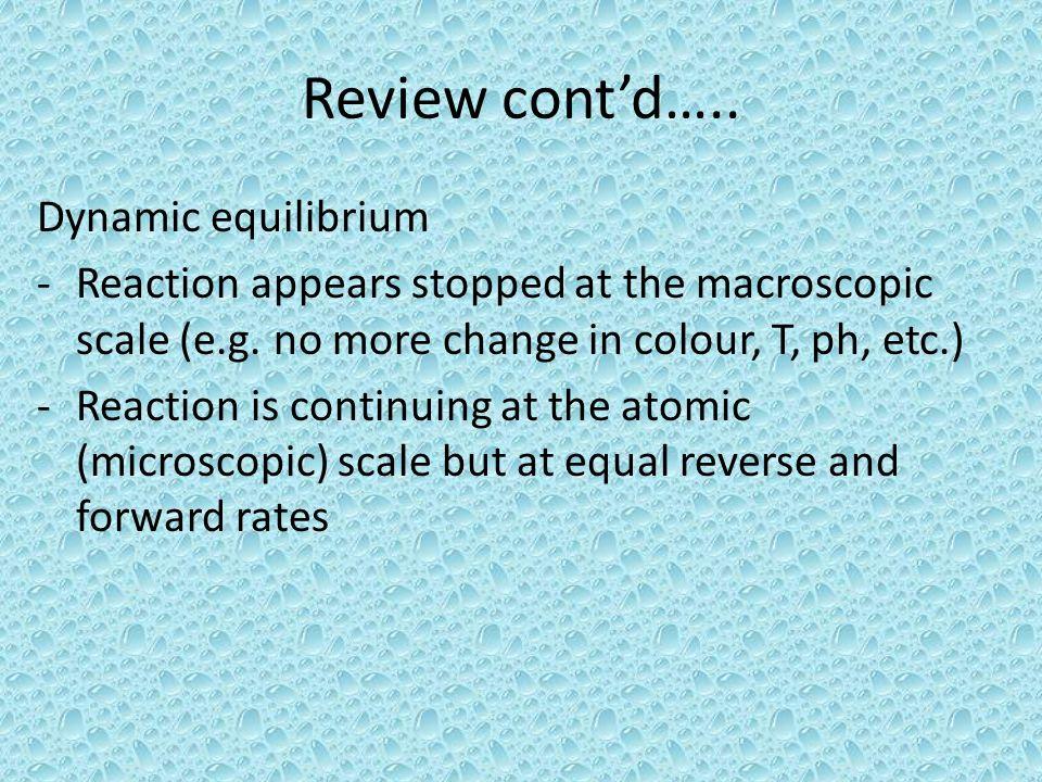 Review cont'd….. Dynamic equilibrium
