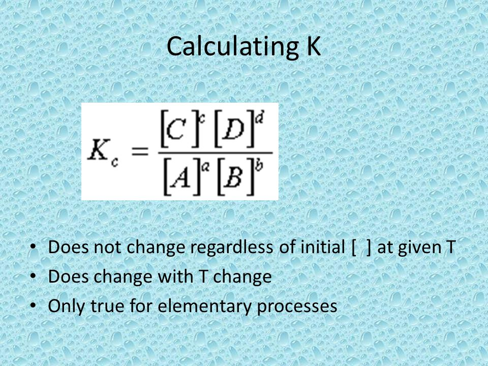 Calculating K Does not change regardless of initial [ ] at given T
