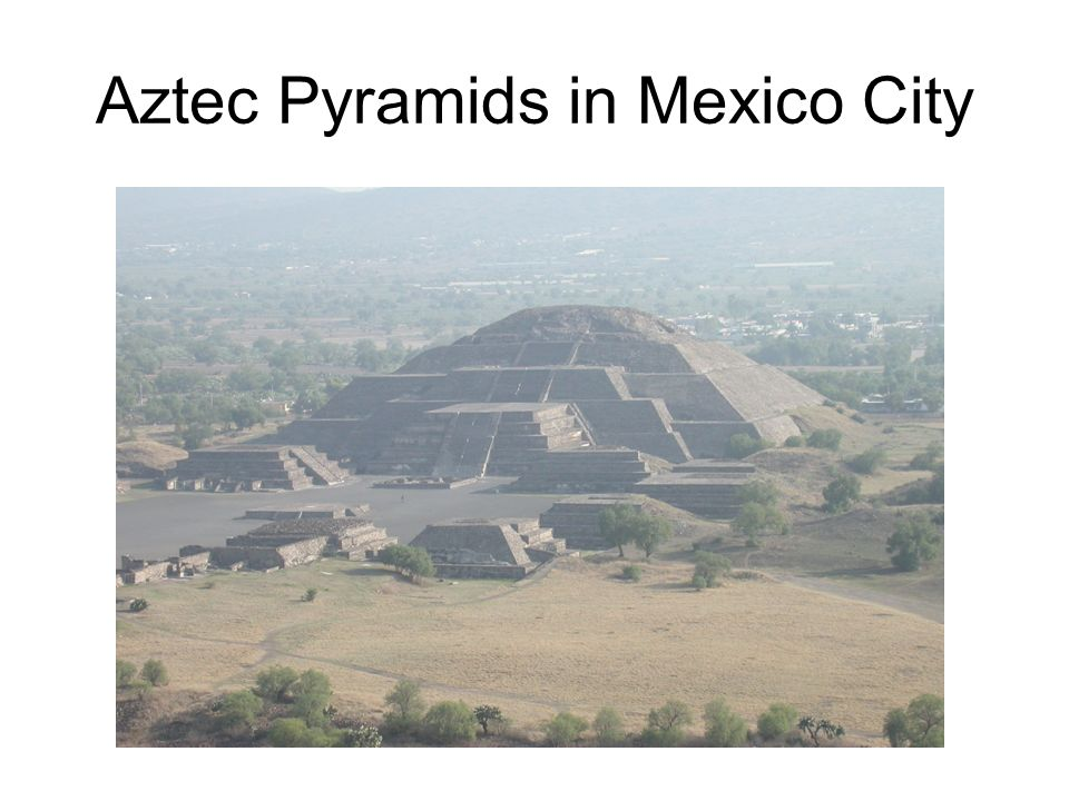 Aztec Pyramids in Mexico City