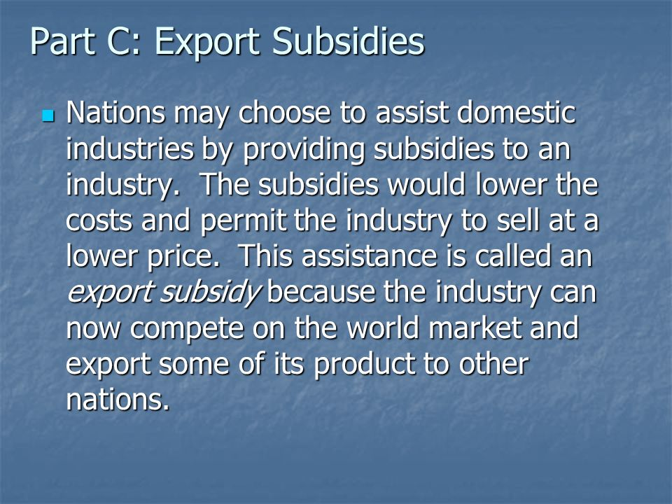Part C: Export Subsidies