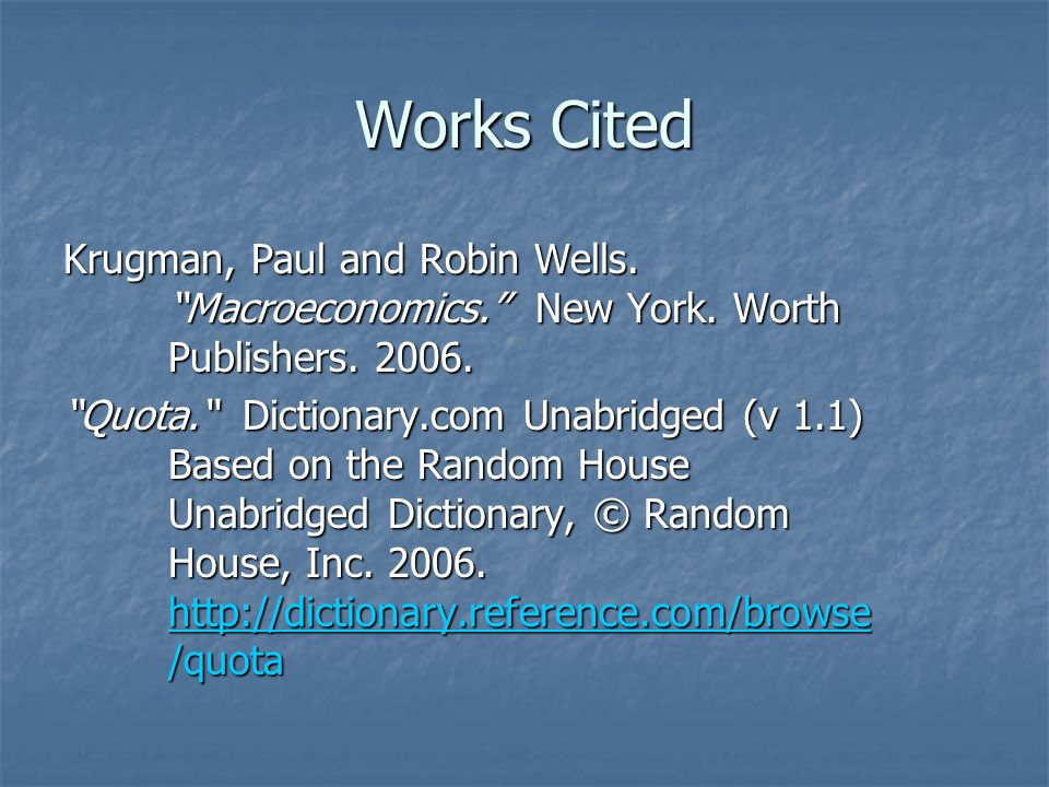 Works Cited Krugman, Paul and Robin Wells. Macroeconomics. New York. Worth Publishers. 2006.