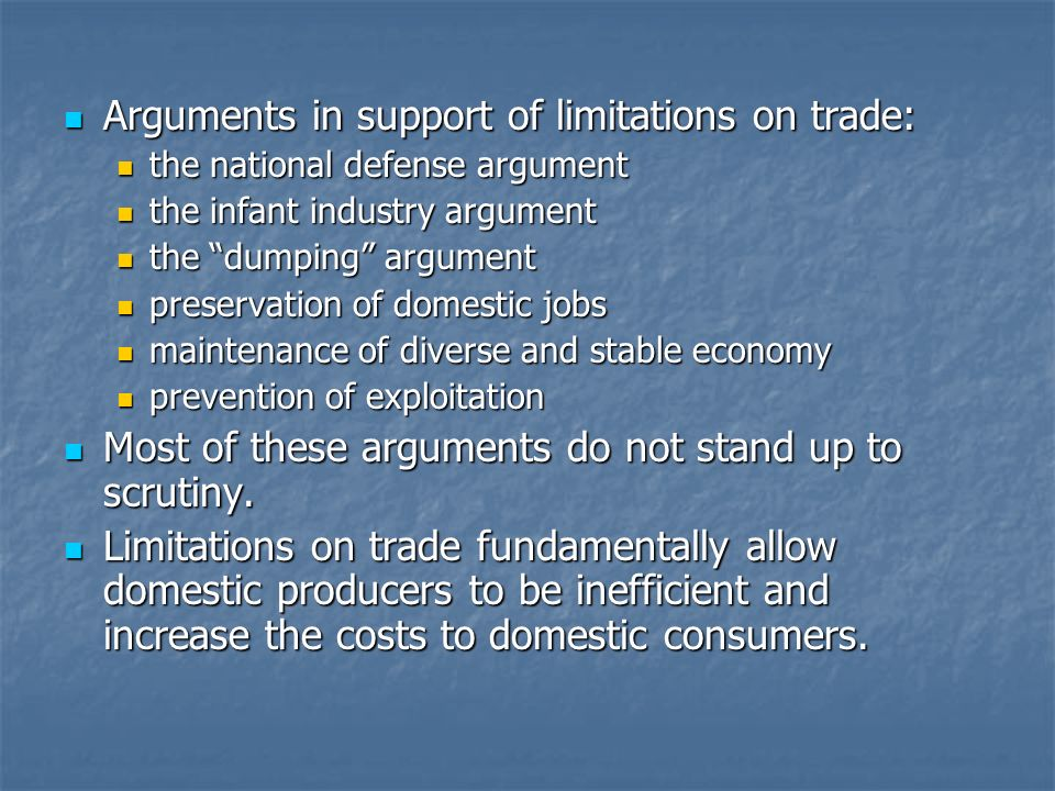 Arguments in support of limitations on trade: