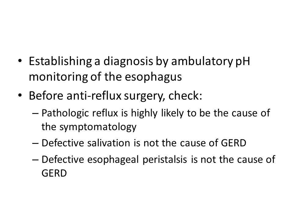 Establishing a diagnosis by ambulatory pH monitoring of the esophagus