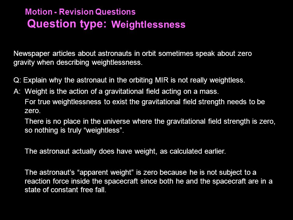 Weightlessness Motion - Revision Questions Question type: