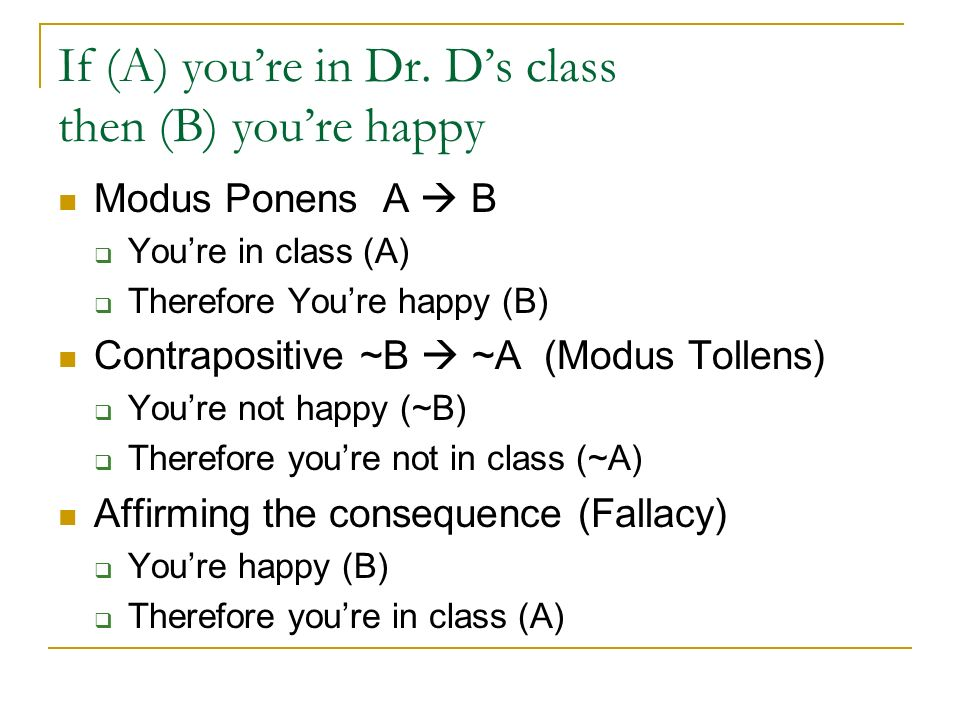 If (A) you're in Dr. D's class then (B) you're happy