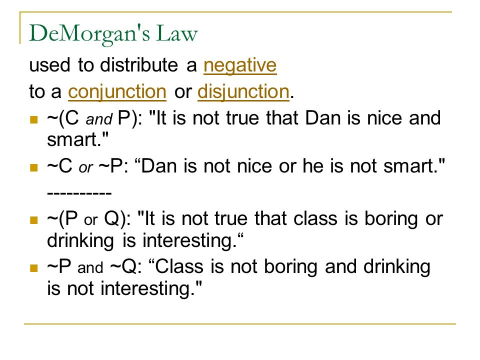 DeMorgan s Law used to distribute a negative