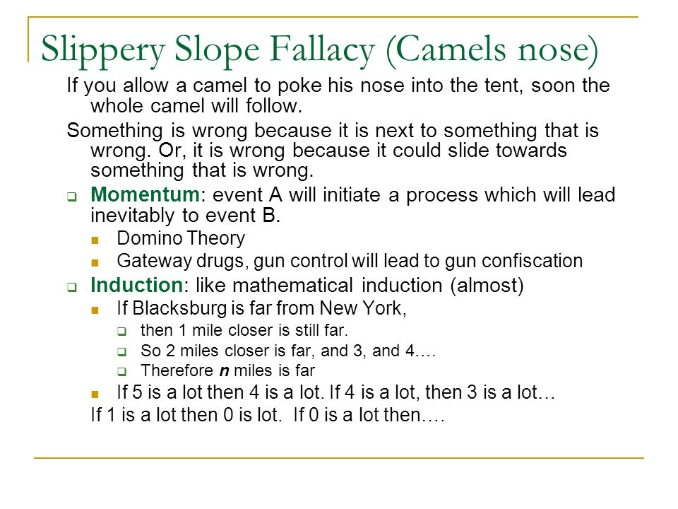 Slippery Slope Fallacy (Camels nose)