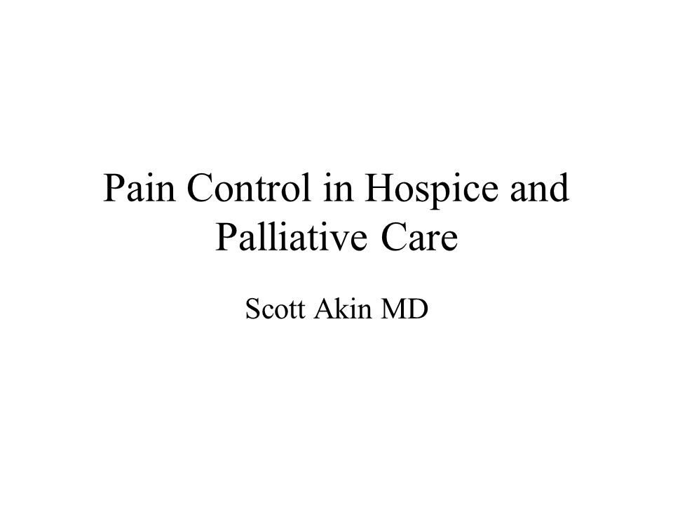 Pain Control in Hospice and Palliative Care