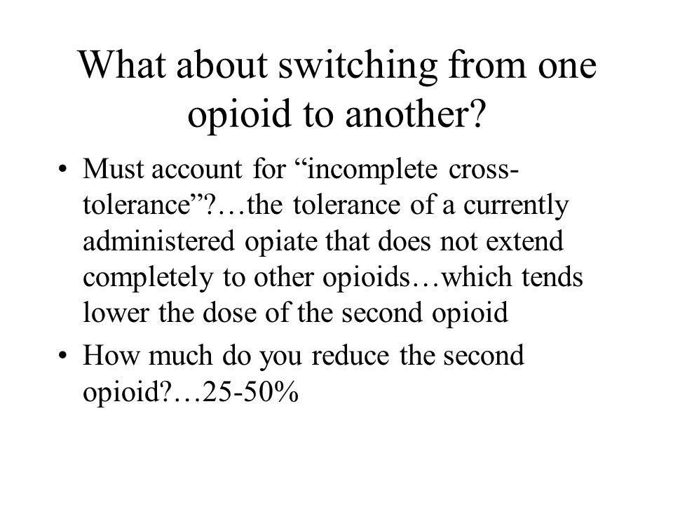 What about switching from one opioid to another