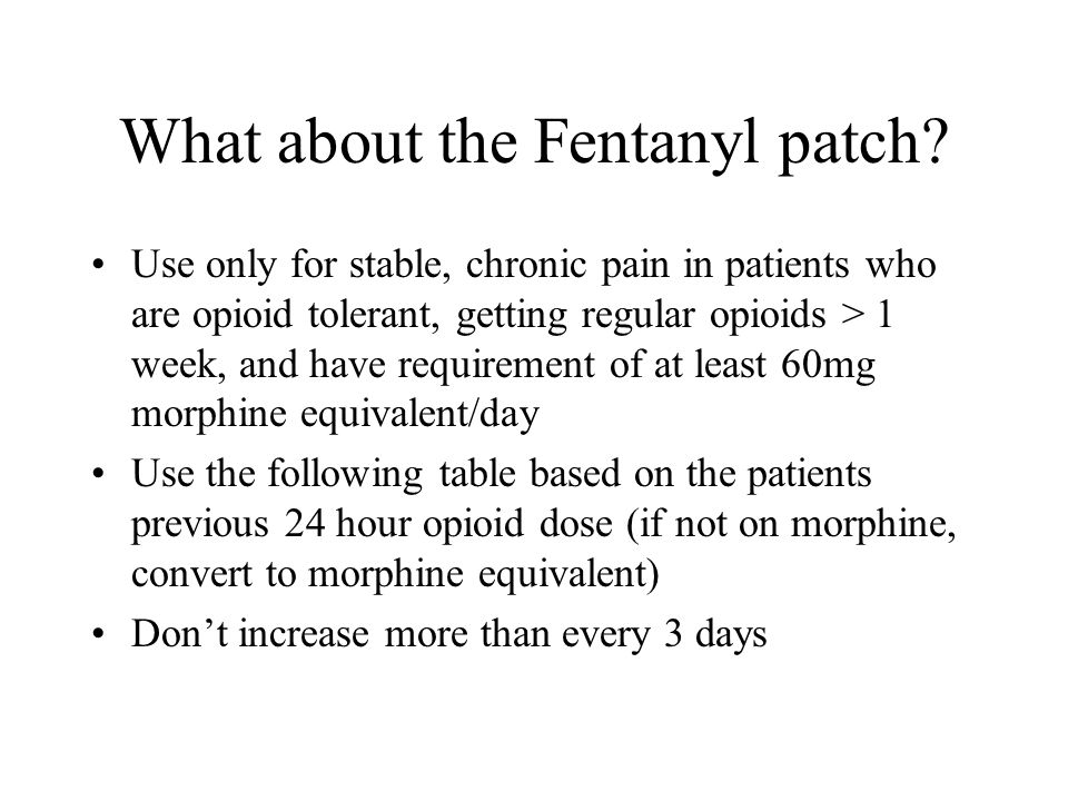 What about the Fentanyl patch