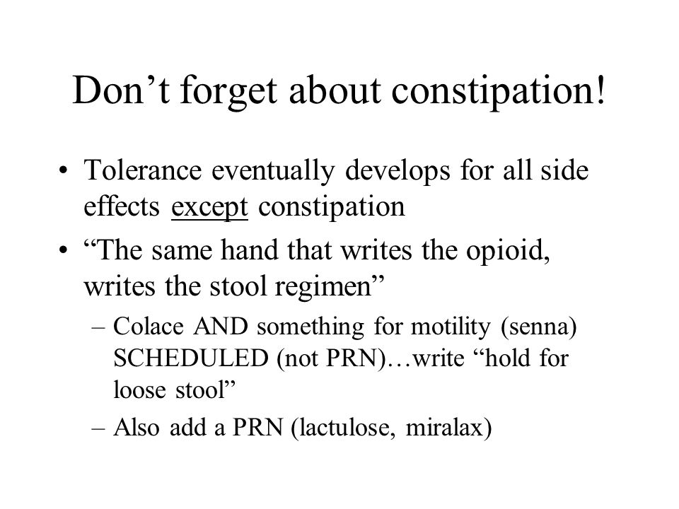 Don't forget about constipation!