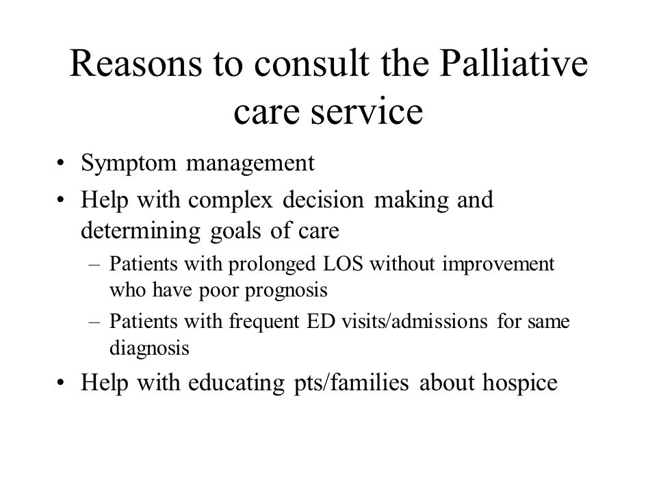 Reasons to consult the Palliative care service