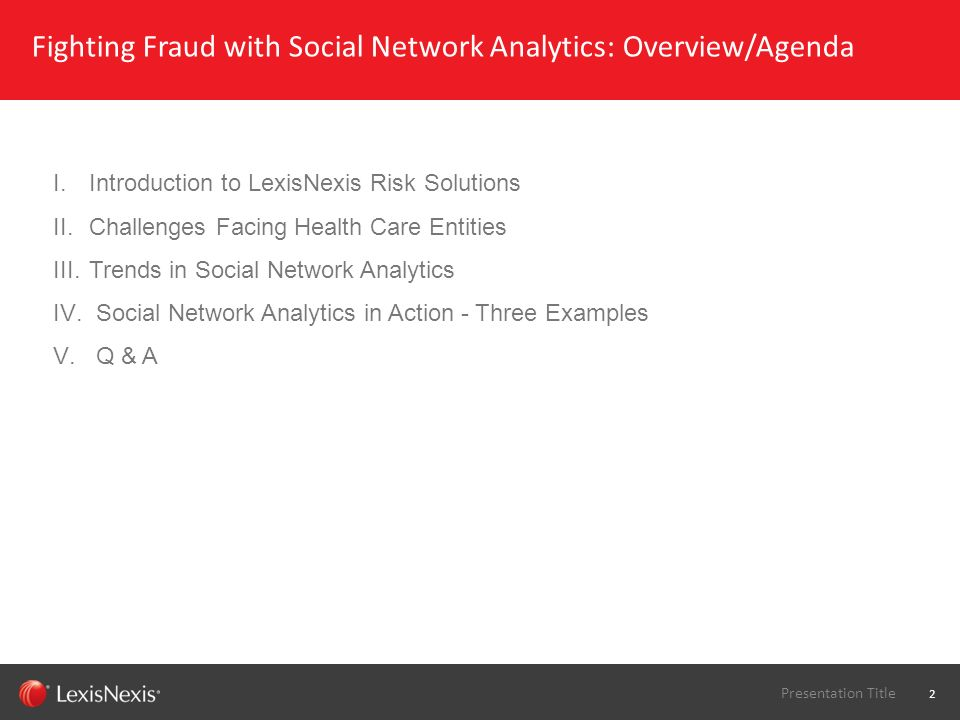 Fighting Fraud with Social Network Analytics: Overview/Agenda