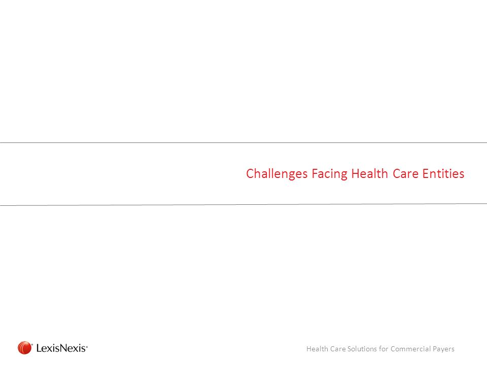 Challenges Facing Health Care Entities
