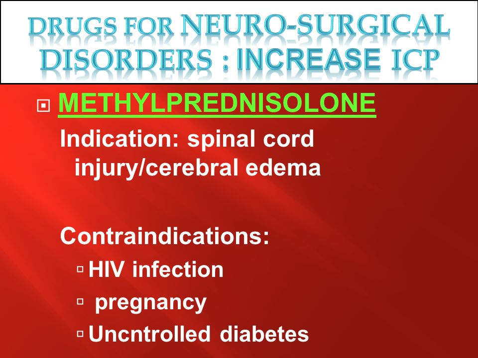 Drugs for NEURO-SURGICAL DISORDERS : Increase ICP