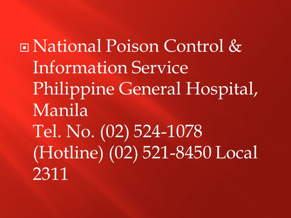 National Poison Control & Information Service Philippine General Hospital, Manila Tel.