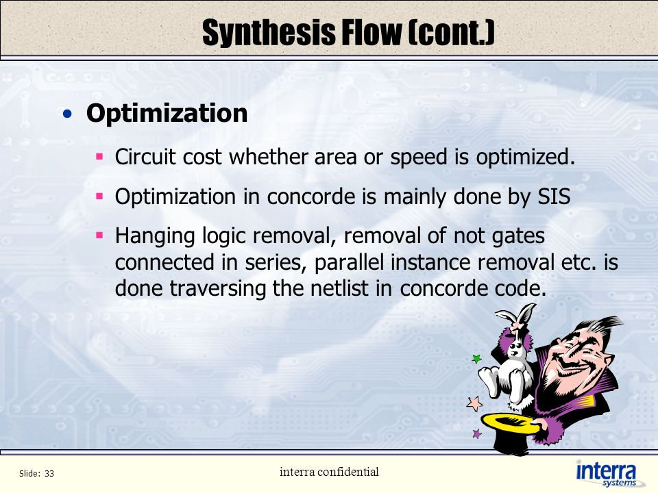 Synthesis Flow (cont.) Optimization