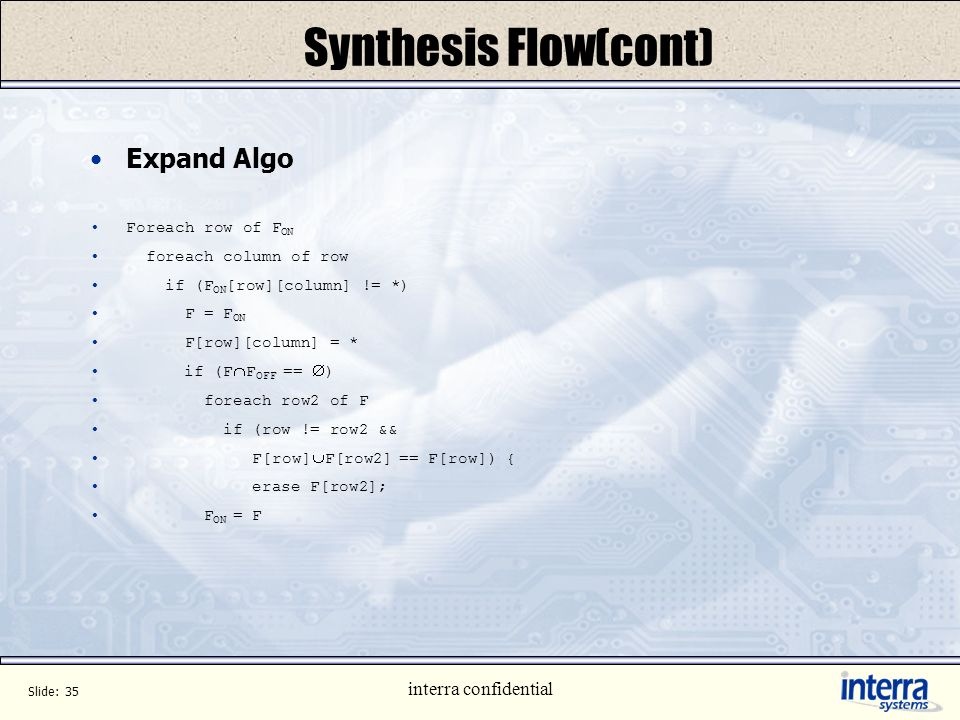Synthesis Flow(cont) Expand Algo interra confidential