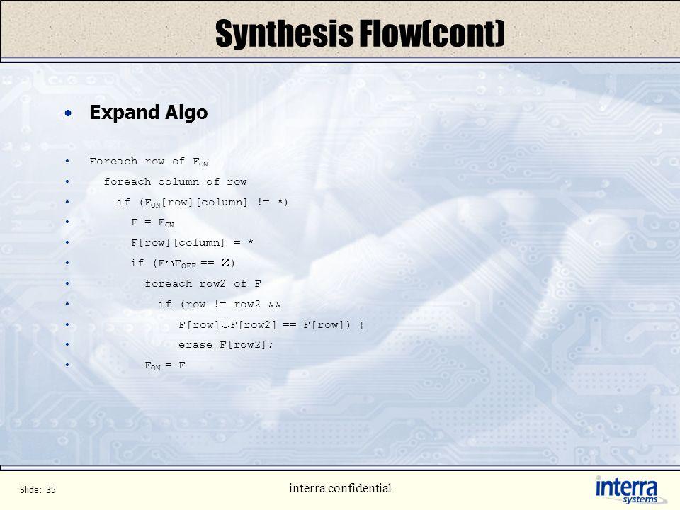 Synthesis Flow(cont) Expand Algo interra confidential