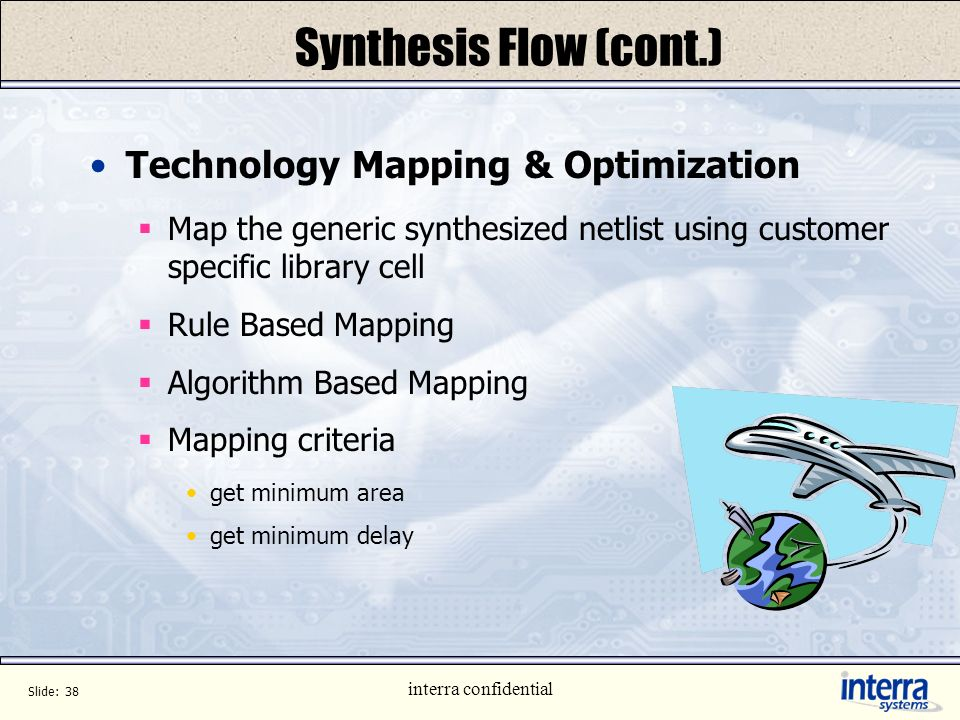 Synthesis Flow (cont.) Technology Mapping & Optimization