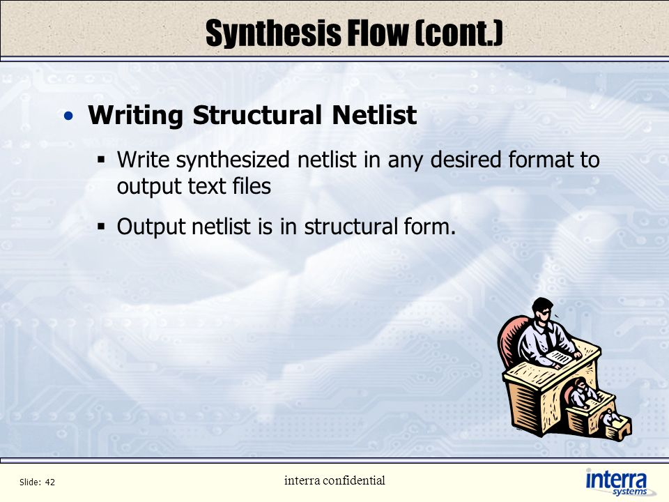 Synthesis Flow (cont.) Writing Structural Netlist